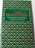 The Beatitudes-Expressing the Character of Jesus, Pat King and George Wood, 0930756924