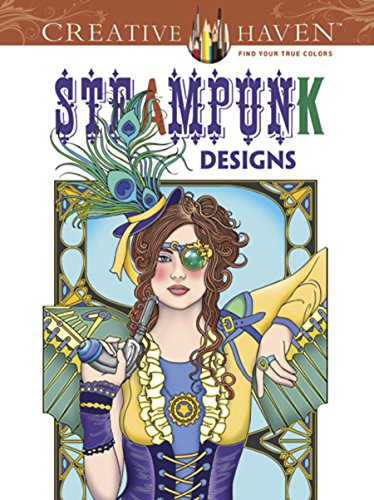 Creative Haven Steampunk Designs Coloring Book (Adult Coloring)