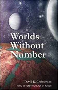 Book Worlds Without Number: A Science Fiction Novel for LDS Readers