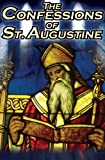 img - for Confessions of St. Augustine: The Original, Classic Text by Augustine Bishop of Hippo, His Autobiography and Conversion Story book / textbook / text book