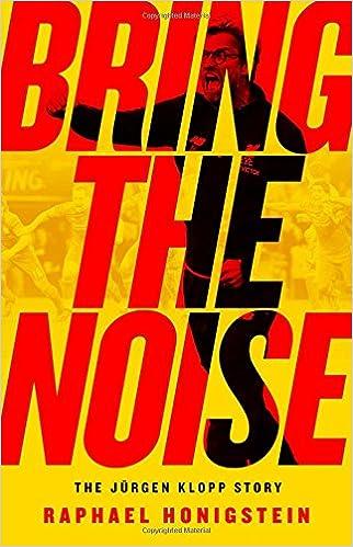 """Bring The Noise"": The Jürgen Klopp Story by Raphael Honigstein"