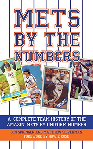 (Mets by the Numbers: A Complete Team History of the Amazin' Mets by Uniform Numbers)