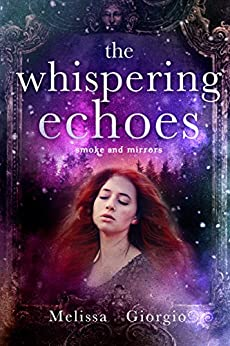 The Whispering Echoes (Smoke and Mirrors Book 3) by [Giorgio, Melissa]