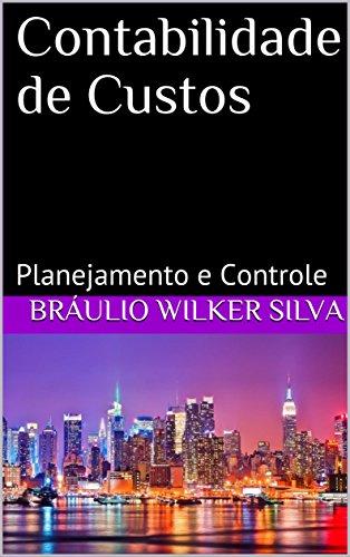 Contabilidade Custos Bráulio Wilker Silva ebook