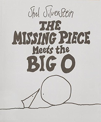 The Missing Piece Meets the Big O (Friendship Poems For Him From The Heart)