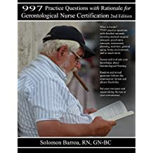 997 Practice Questions with Rationale for Gerontological Nursing