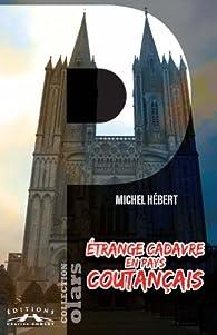 Étrange cadavre en pays coutançais par Michel Hébert