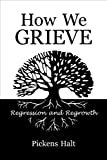 How We Grieve - Regression and Regrowth, Pickens Halt, 0979720400
