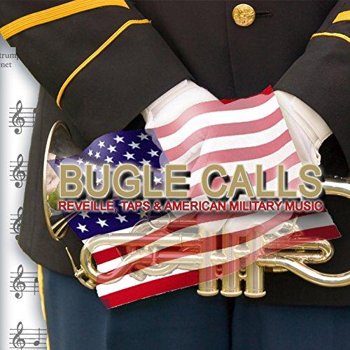 Bugle Calls: Reveille, Taps & American Military Music