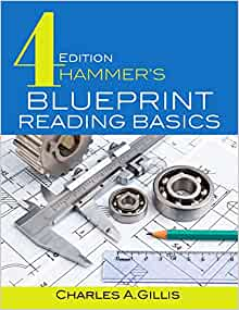 Hammers blueprint reading basics charles gillis warren hammer hammers blueprint reading basics charles gillis warren hammer 9780831136147 amazon books malvernweather Image collections