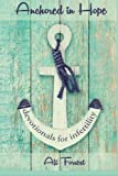 Anchored in Hope: devotionals for infertility