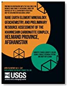 Rare Earth Element Mineralogy, Geochemistry, and Preliminary Resource Assessment of the Khanneshin Carbonatite Complex, Helmand Province, Afghanistan
