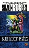 Blue Moon Rising, Simon R. Green, 0451450957