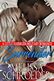 Surrender: A Little Harmless Military Romance (The Harmless Military Series Book 3)