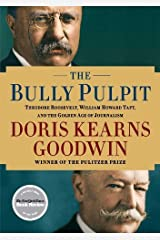 The Bully Pulpit by Doris Kearns Goodwin (2013-05-04) Paperback