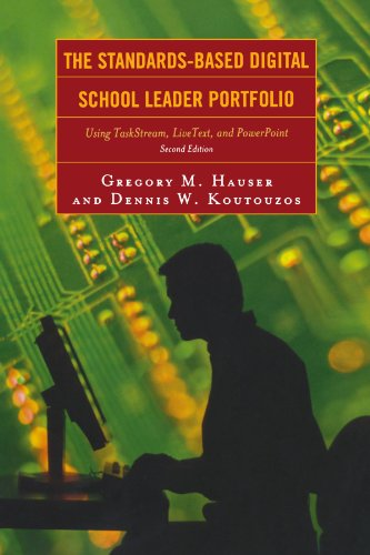 The Standards-Based Digital School Leader Portfolio: Using TaskStream, LiveText, and PowerPoint