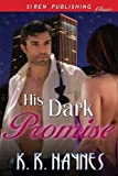 His Dark Promise (Siren Publishing Classic)