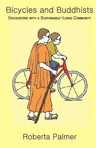 Bicycles and Buddhists: Encounters with a Sustainable-Living Community ebook