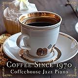 jazz house - Coffee Since 1970 - Coffeehouse Jazz Piano