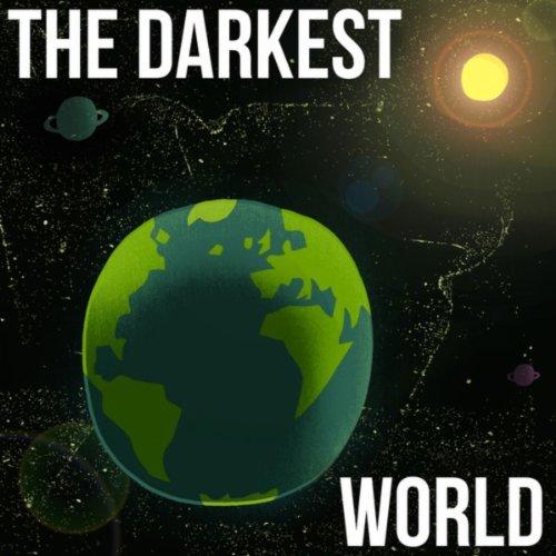 The Darkest World