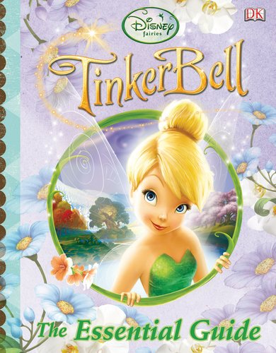 Disney Fairies: Tinker Bell: The Essential Guide (DK Essential Guides)