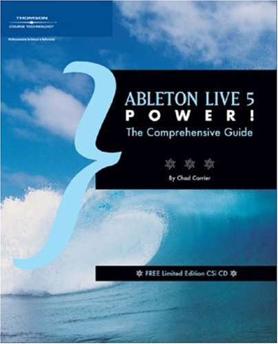 Ableton Live 5 Power!: The Comprehensive Guide -