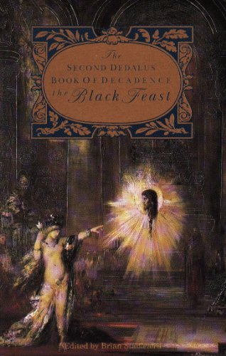 Dedalus Book of Decadence: Black Feast v. 2 (Decadence from Dedalus) Brian Stableford