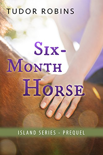 Six-Month Horse (Island Series Book 0) by [Robins, Tudor]