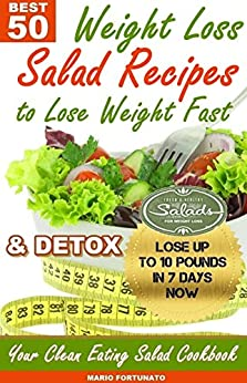 50 Best Weight Loss Salad Recipes To Lose Weight Fast Detox Your Clean Eating