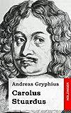 Carolus Stuardus, Andreas Gryphius, 1482531208
