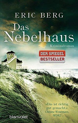 Das Nebelhaus: Kriminalroman Taschenbuch – 15. Dezember 2014 Eric Berg Blanvalet Taschenbuch Verlag 3442384036 Belletristik / Kriminalromane