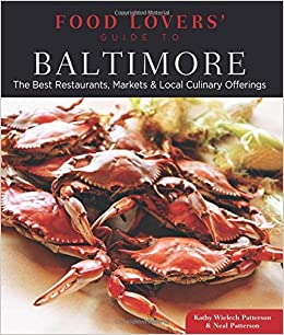 Food lovers' guide to?? Baltimore: the best restaurants, markets.