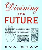 Divining the Future, Eva Shaw, 0816029377