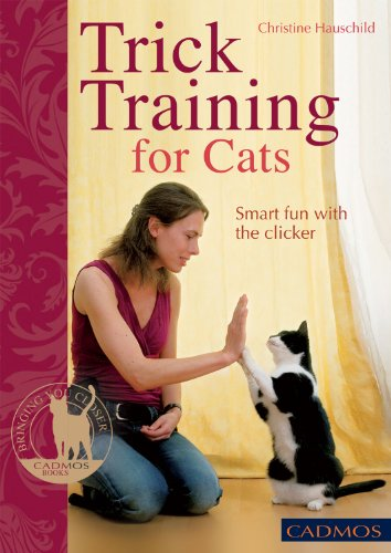 Trick Training for Cats: Smart Fun with the Clicker (Bringing You Closer) by Brand: Cadmos Publishing