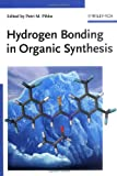 Hydrogen Bonding in Organic Synthesis, , 352731895X