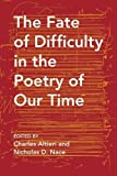 img - for The Fate of Difficulty in the Poetry of Our Time book / textbook / text book
