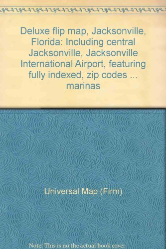 - Deluxe flip map, Jacksonville, Florida: Including central Jacksonville, Jacksonville International Airport, featuring fully indexed, zip codes ... marinas