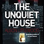 The Unquiet House | Alison Littlewood