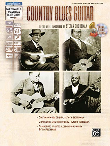 Stefan Grossman's Early Masters of American Blues Guitar: Country Blues Guitar, Book & CD (Country Blues Guitar)