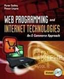 Web Programming And Internet Technologies: An E-Commerce Approach, Porter Scobey, Pawan Lingras, 0763773875