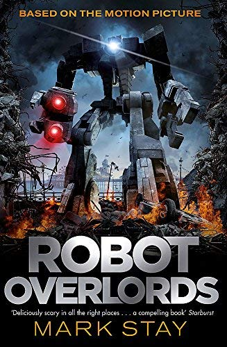 Robot Overlords by Mark Stay (12-Feb-2015) Paperback