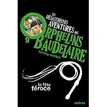 Les désastreuses aventures des orphelins Baudelaire - Nº 9: La fête féroce
