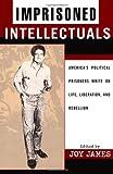Imprisoned Intellectuals, , 0742520277
