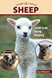 Sheep: Small-Scale Sheep Keeping For Pleasure And Profit (Hobby Farm)