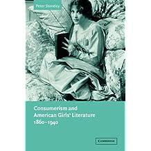 Consumerism and American Girls' Literature, 1860-1940