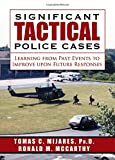 Significant Tactical Police Cases: Learning from Past Events to Improve upon Future Responses