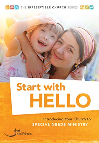 start-with-hello-introducing-your-church-to-special-needs-ministry-the-irresistible-church-series
