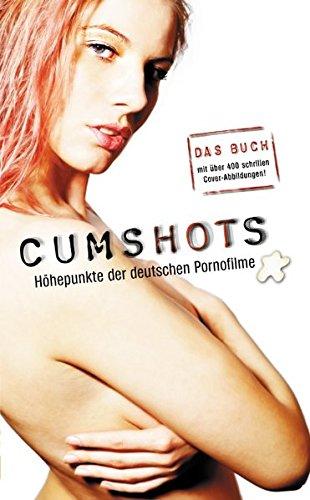 Cumshots: Höhepunkte der deutschen Pornofilme