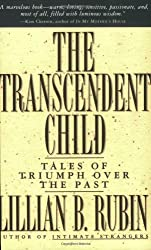 The Transcendent Child: Tales of Triumph Over the Past