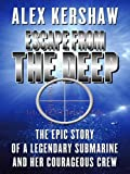 Escape from the Deep, Alex Kershaw, 1410410625